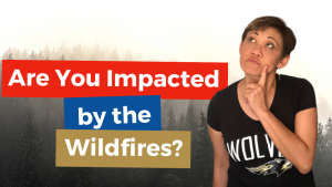 Are You Impacted By The California Wildfires?