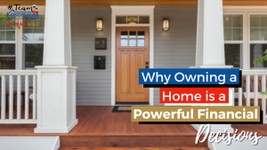 Why Owning a Home Is a Powerful Financial Decision