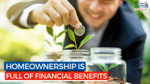 Homeownership Is Full of Financial Benefits