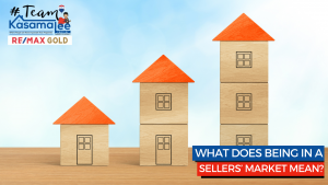 What Does Being in a Sellers' Market Mean?