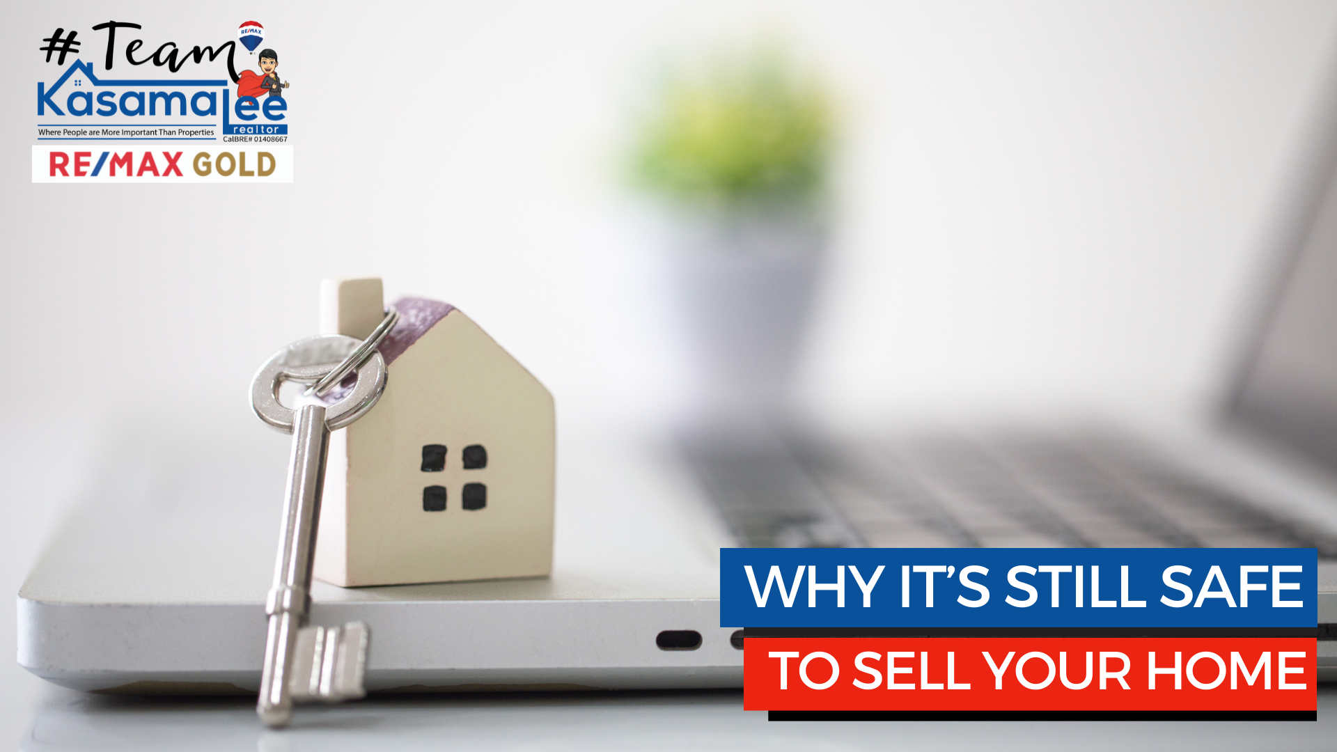 Why It's Still Safe To Sell Your Home