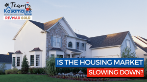 IS THE HOUSING MARKET SLOWING DOWN?